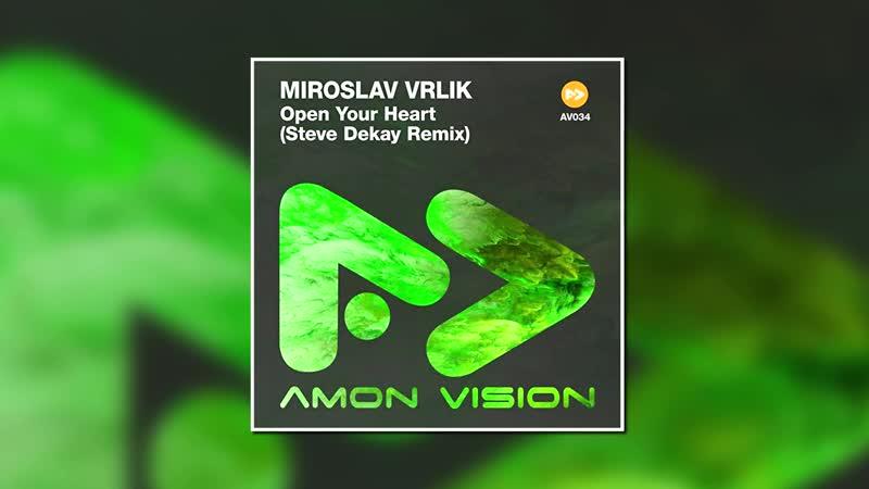 Miroslav Vrlik - Open Your Heart (Steve Dekay Remix) _AMON VISION_ ( 1080 X 1920 )