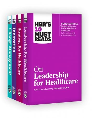 HBRs 10 Must Reads for Healthcare Leaders Collection