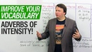 Improve Your Vocabulary Adverbs of Intensity