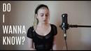 Do I Wanna Know - Arctic Monkeys (Holly Henry Cover)
