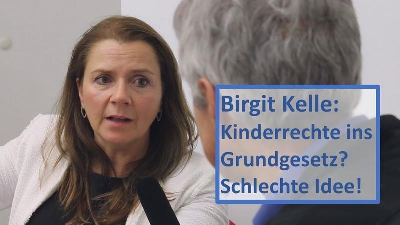 Birgit Kelle Kinderrechte ins Grundgesetz Keine gute Idee