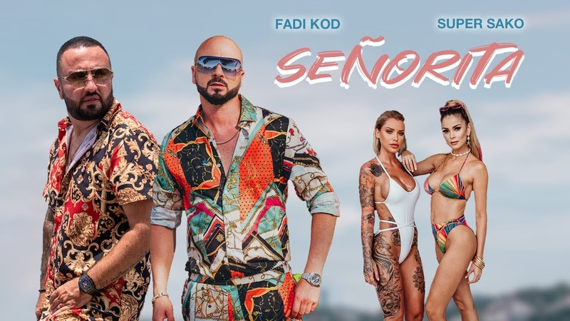 FADI KOD SUPER SAKO SEÑORITA OFFICIAL MUSIC VIDEO