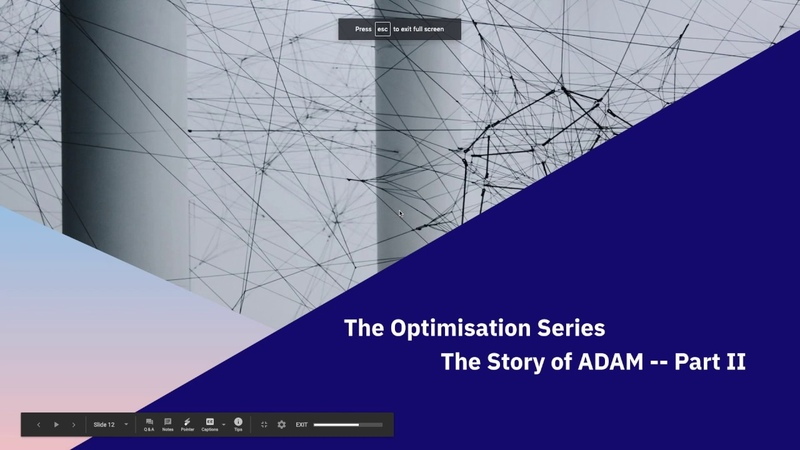 Optimisation Algorithms for Machine Learning ADAM's Story and Proof Part II
