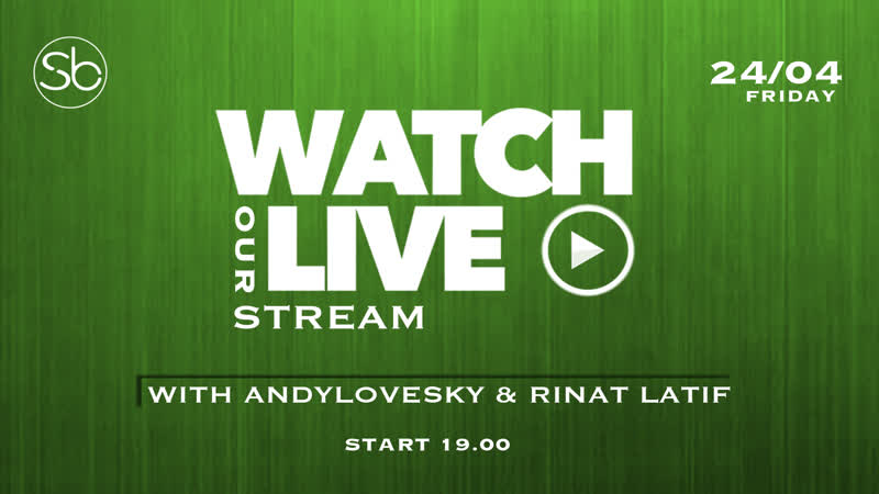 24.04.20 «Stream with Andylovesky Rinat Latif»