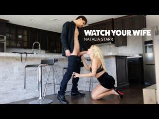 Natalia Starr - Watch Your Wife