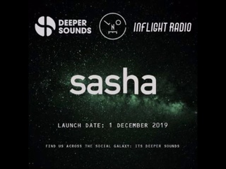 Sasha - Last Night On Earth with Deeper Sounds - Emirates Inflight Radio -  December 2019