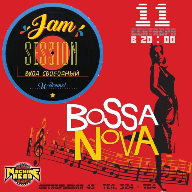 "Афиша Jam Session ""BOSSA"" / 11.09.2019 / MACHINE HEAD"