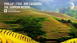 VOCAL TRANCE: Phillip J feat. Kim Casandra - The Sorrow Within (Amsterdam Trance) + LYRICS
