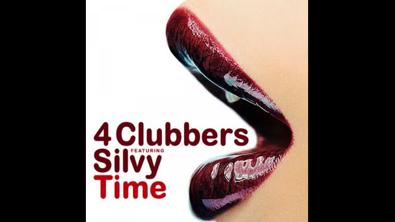 4 Clubbers feat Silvy Time The Hitmen Remix
