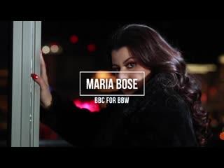 Maria bose bbc for bbw