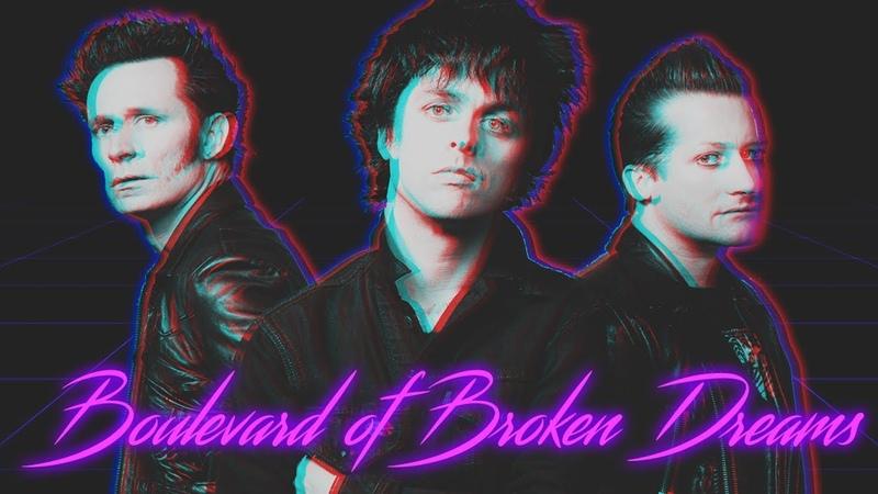 Green Day - Boulevard of Broken Dreams [80s Version]