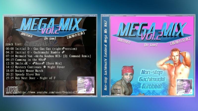 ♂ Non-stop Gachimuchi Eurobeat MEGA MIX Vol.2 ♂