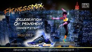 FitnessMix - CelebrateOfMovement2019 (Mixed by Dj Ksenia Po)