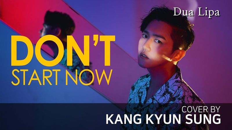 Dua Lipa Don't Start Now Cover 강균성 Kang Kyun Sung Original Key