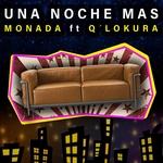 Monada, Q' Lokura - Una Noche Mas