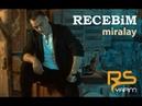 Recebim - Miralay '2019' Official Video Klip