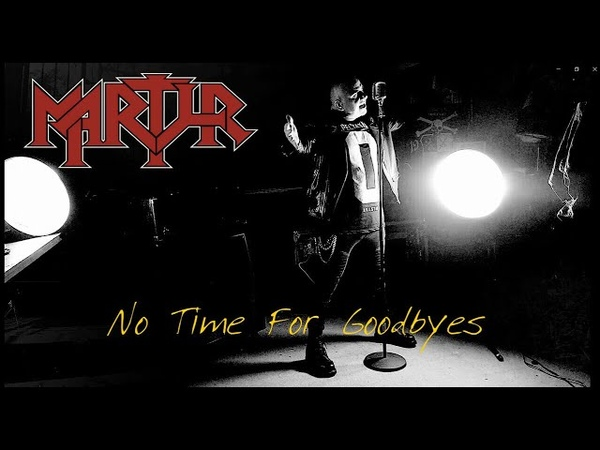 MARTYR - No Time For Goodbyes (Offical Video)