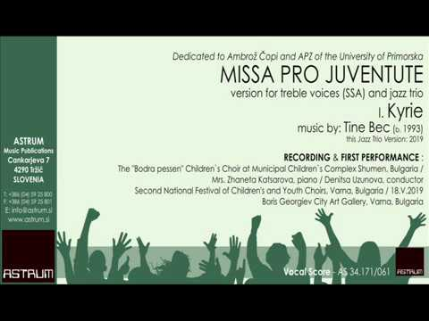 Bec Tine KYRIE from Missa pro juventute for SSA and jazz trio 2019