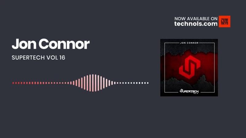 Hard Techno: Jon Connor – SUPERTECH VOL 16