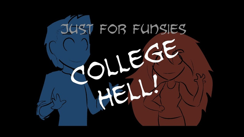 Just For Funsies College Hell What's The Difference