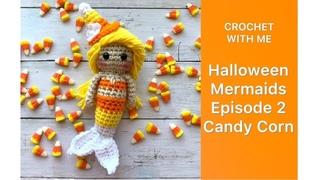 Crochet With Me: Halloween Mermaid Series (Episode 2) Candy Corn