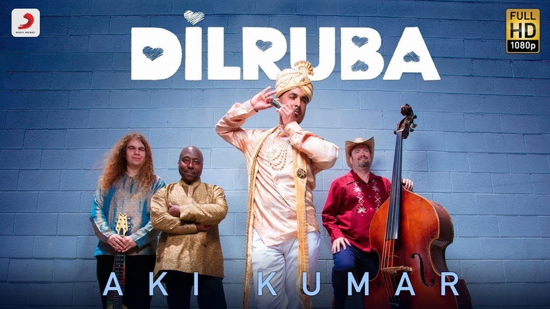 Dilruba By Aki Kumar Latest Song 2019