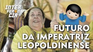 🚨 INTERFERÊNCIA 🚨 || O Que Esperar da Imperatriz Leopoldinense no Carnaval? (com Boi com Abóbora)