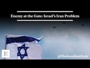 Enemy at the Gate: Israel's Iran Problem