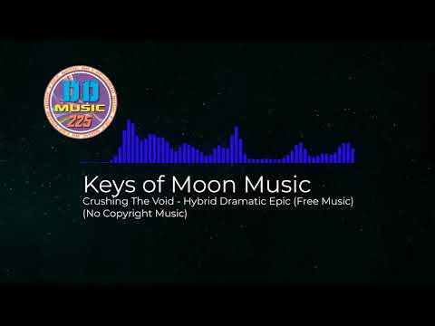 (No Copyright Music) Keys of Moon Music - Crushing The Void - Hybrid Dramatic Epic (Free Music)