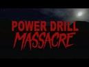 Дрельщик Выкуси ФИНАЛ Power Drill Massacre серия 3 Хорошая концовка