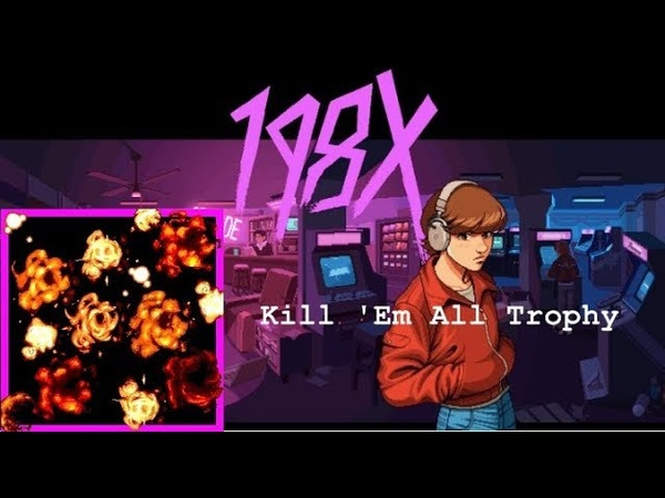 198x, OUT OF THE VOID - Kill 'Em All - трофей