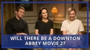 Will there be a Downton Abbey movie 2? Julian Fellowes and cast on Downton's future