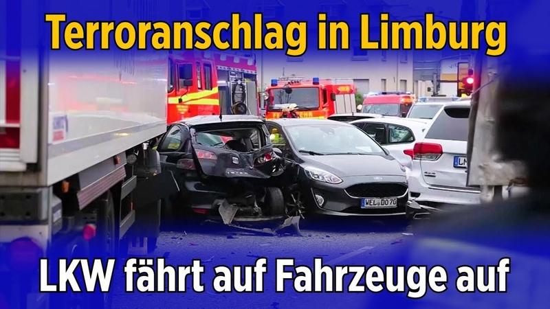 Limburg Lastwagen fährt auf Fahrzeuge auf Behörden gehen von Terror Anschlag aus