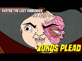 Zukos plead avatar the last airbender parody