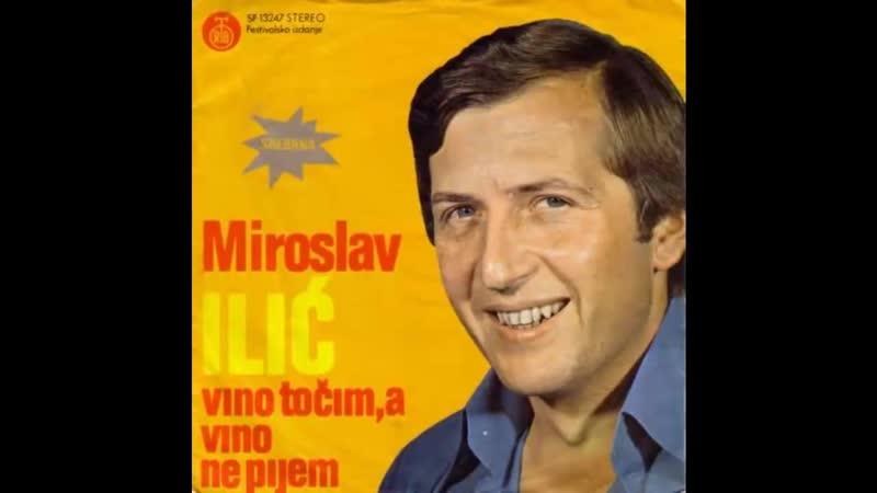 Miroslav Ilic - Vino tocim a vino ne pijem - (Audio 1978) HD 720 x 1280