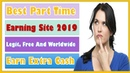 How To Make Money Online 2019 ☑️ Part Time Earning Site ☑️ Earn Extra Cash Worldwide☑️
