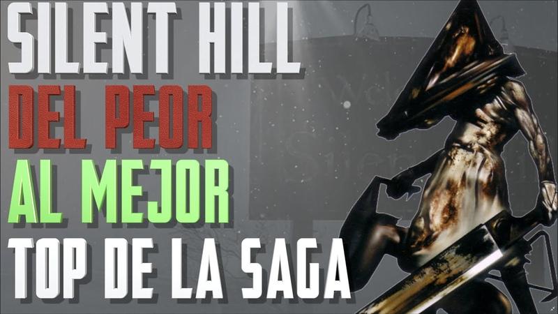 SILENT HILL ¿Cuál es el PEOR y cuál es el MEJOR juego de la SAGA TOP personal