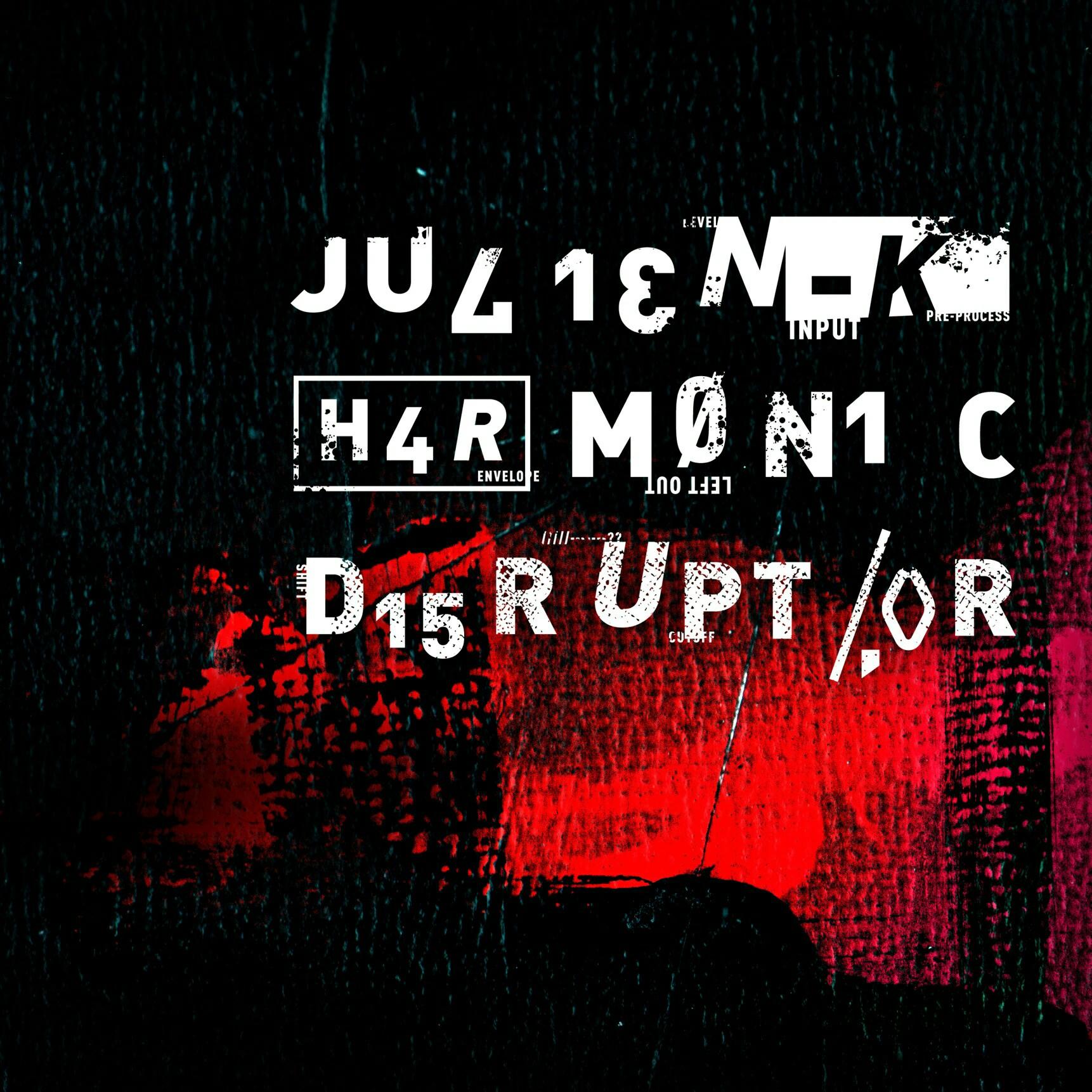 Julien-K - Harmonic Disruptor