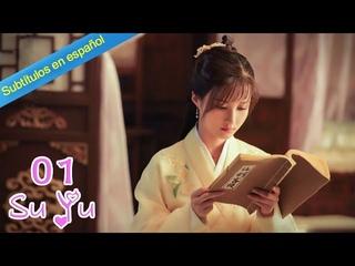 [Sub Español] Su Yu 01 (Ficción Guo Junchen, Li Nuo)