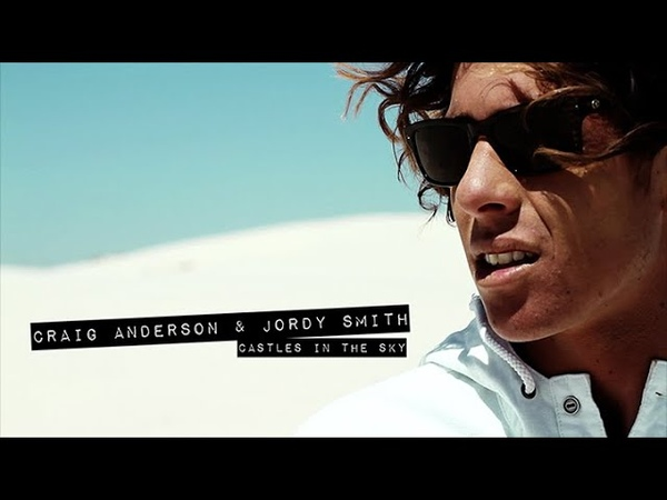 Jordy Smith Craig Anderson from CASTLES IN THE SKY The Momentum Files