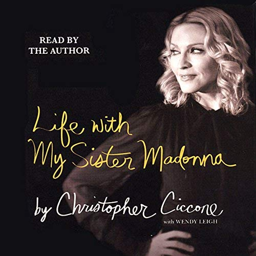 Life With My Sister Madonna - Christopher Ciccone