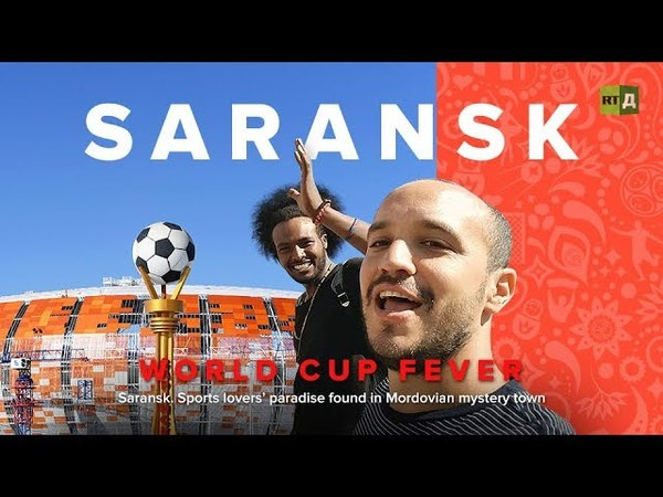 World Cup Fever Saransk Sports lovers' paradise found in Mordovian mystery town