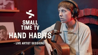 Small Time TV Live Artist Sessions - Hand Habits (US)