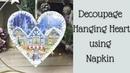 Decoupage on Plywood Heart using Napkin - Christmas Hanging Hear Tutorial
