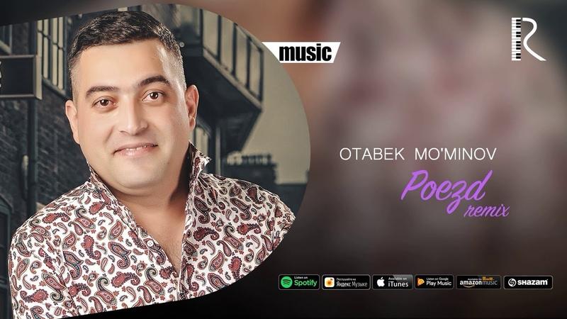 Otabek Mo'minov Poezd Отабек Муминов Поезд remix version