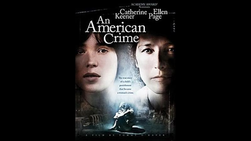 Американское преступление An American Crime 2007