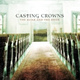 Casting Crowns - The Word Is Alive