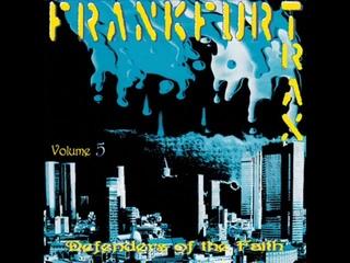 FRANKFURT TRAX 5 [FULL ALBUM 7331 MIN]  DEFENDERS OF THE FAITH  HD HQ HIGH QUALITY 1994
