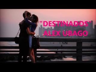 Destinados  Alex