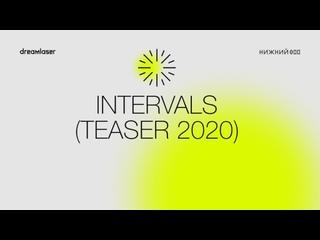 ПРЕСС-КОНФЕРЕНЦИЯ: INTERVALS TEASER 2020